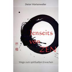 Jenseits von Zen als Buch von Dieter Wartenweiler