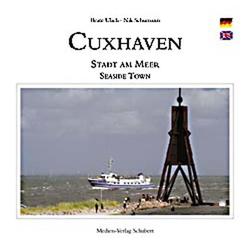 Cuxhaven - Stadt am Meer: Buch von Nik Schumann/ Beate Ulich