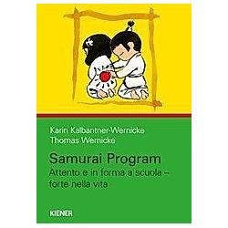 Samurai Program. Karin Kalbantner-Wernicke  Thomas Wernicke  - Buch