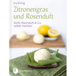 Zitronengras und Rosenduft als Buch von Ira König