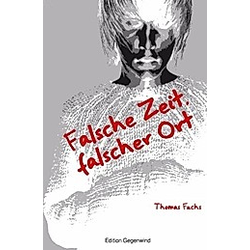 Falsche Zeit  falscher Ort. Thomas Fuchs  - Buch