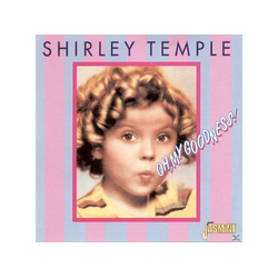 Shirley Temple - Oh, My Goodness (CD)