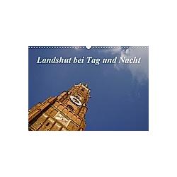 Landshut bei Tag und Nacht (Wandkalender 2021 DIN A3 quer)