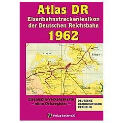 ATLAS DR 1962 - Eisenbahnstreckenlexikon der Deutschen Reichsbahn - Buch