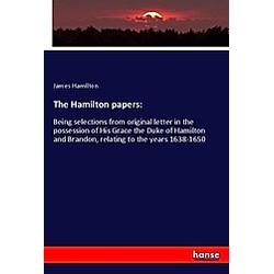 The Hamilton papers:. James Hamilton  - Buch