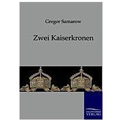 Zwei Kaiserkronen. Gregor Samarow  - Buch