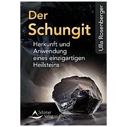 Der Schungit. Ulla Rosenberger  - Buch