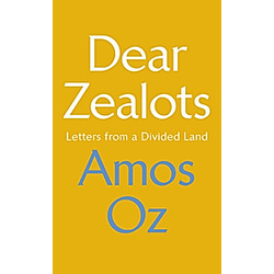 Dear Zealots. Amos Oz  - Buch