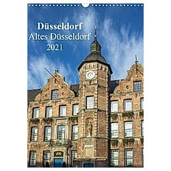 Düsseldorf - Altes Düsseldorf (Wandkalender 2021 DIN A3 hoch)