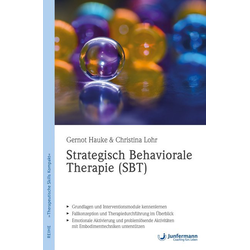 Strategisch Behaviorale Therapie (SBT): Buch von Gernot Hauke/ Christina Lohr