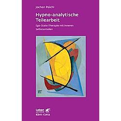 Hypno-analytische Teilearbeit. Jochen Peichl  - Buch