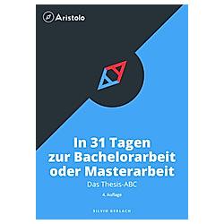 In 31 Tagen zur Bachelorarbeit oder Masterarbeit. Silvio Gerlach  - Buch