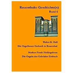 Die Orgelbauer Embach in Rauenthal. Walter K. Hell  - Buch
