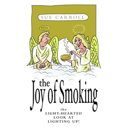 The Joy of Smoking: The Light-Hearted Look at Lighting Up: eBook von Sue Carroll & Sue Brealy