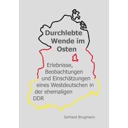 Durchlebte Wende im Osten als Buch von Gerhard Brugmann/ Brugmann Gerhard
