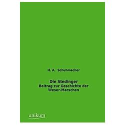 Die Stedinger. H. A. Schuhmacher  - Buch