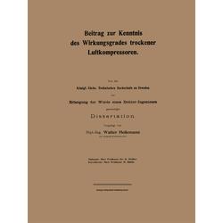 Beitrag zur Kenntnis des Wirkungsgrades trockener Luftkompressoren als Buch von Walter Heilemann