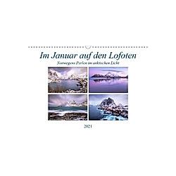 Im Januar auf den Lofoten (Wandkalender 2021 DIN A3 quer)