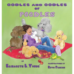 Oodles and Oodles of Poodles als Buch von Elizabeth L Young