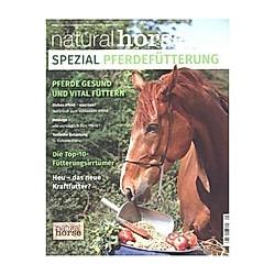 Pferdefütterung. Redaktion Natural Horse  - Buch