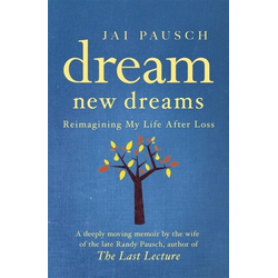 Dream New Dreams: eBook von Jai Pausch