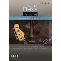 (Double) Bass in Tune. Auf dem Weg zum Jazz für Bassgitarre u. Kontrabass m. Audio-CD. Bd.2