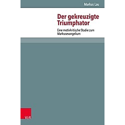 Der gekreuzigte Triumphator. Markus Lau  - Buch