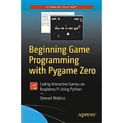 Beginning Game Programming with Pygame Zero. Stewart Watkiss  - Buch