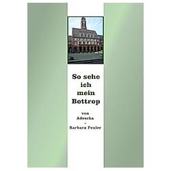 So sehe ich mein Bottrop. Barbara Peuler  - Buch