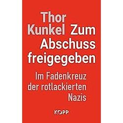 Zum Abschuss freigegeben. Thor Kunkel  - Buch