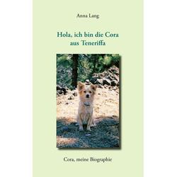 Hola ich bin die Cora aus Teneriffa: eBook von Anna Lang