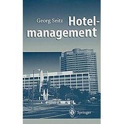 Hotelmanagement. Georg Seitz  - Buch