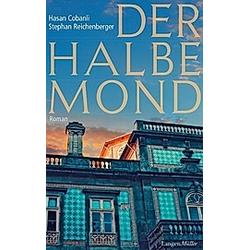 Der halbe Mond. Hasan Cobanli  Stephan Reichenberger  - Buch