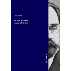 Der Aderlaß in der Lungenentzündung als Buch von Joseph Dietl