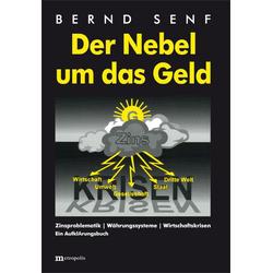 Der Nebel um das Geld als Buch von Bernd Senf