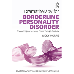 Dramatherapy for Borderline Personality Disorder: eBook von Nicky Morris