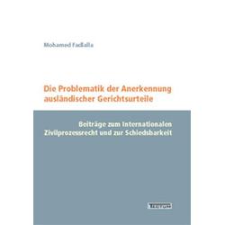 Die Problematik der Anerkennung ausländischer Gerichtsurteile als Buch von Mohamed Fadlalla