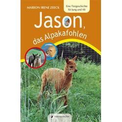 Jason das Alpakafohlen als Buch von Marion Irene Zeeck