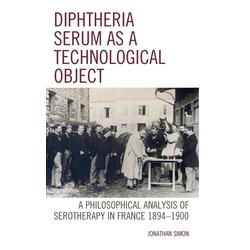 Diphtheria Serum as a Technological Object als Buch von Jonathan Simon