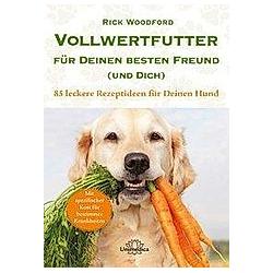 Vollwertfutter für Deinen besten Freund (und Dich)