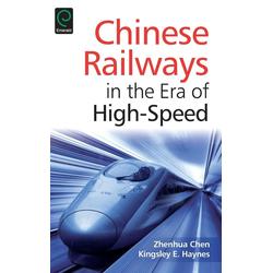 Chinese Railways in the Era of High Speed als Buch von Zhenhua Chen/ Kingsley E. Haynes