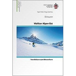 Skitouren Walliser Alpen Ost. Roger Mathieu  Egon Feller  - Buch