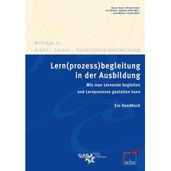 Lern(prozess)begleitung in der Ausbildung als Buch von Hans G. Bauer/ Michael Brater/ Ute Büchele/ Angelika Dufter-Weis/ Anna Maurus