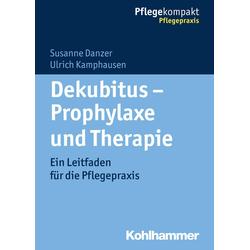 Dekubitus - Prophylaxe und Therapie als Buch von Susanne Danzer/ Ulrich Kamphausen