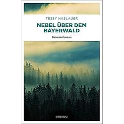 Nebel über dem Bayerwald. Tessy Haslauer  - Buch