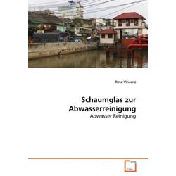Schaumglas zur Abwasserreinigung als Buch von Reto Vincenz