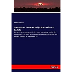Die Dynasten  Freiherren und jetzigen Grafen von Bocholtz. Anton Fahne  - Buch