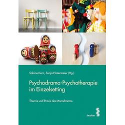 Psychodrama-Psychotherapie im Einzelsetting: Buch von Sabine Kern/ Sonja Hintermeier