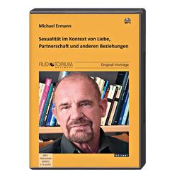 Sexualität im Kontext von Liebe, Partnerschaft und anderen Beziehungen, MP3-CD - Hörbuch