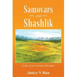 Samovars and Shashlik als Taschenbuch von Janice N. Mau